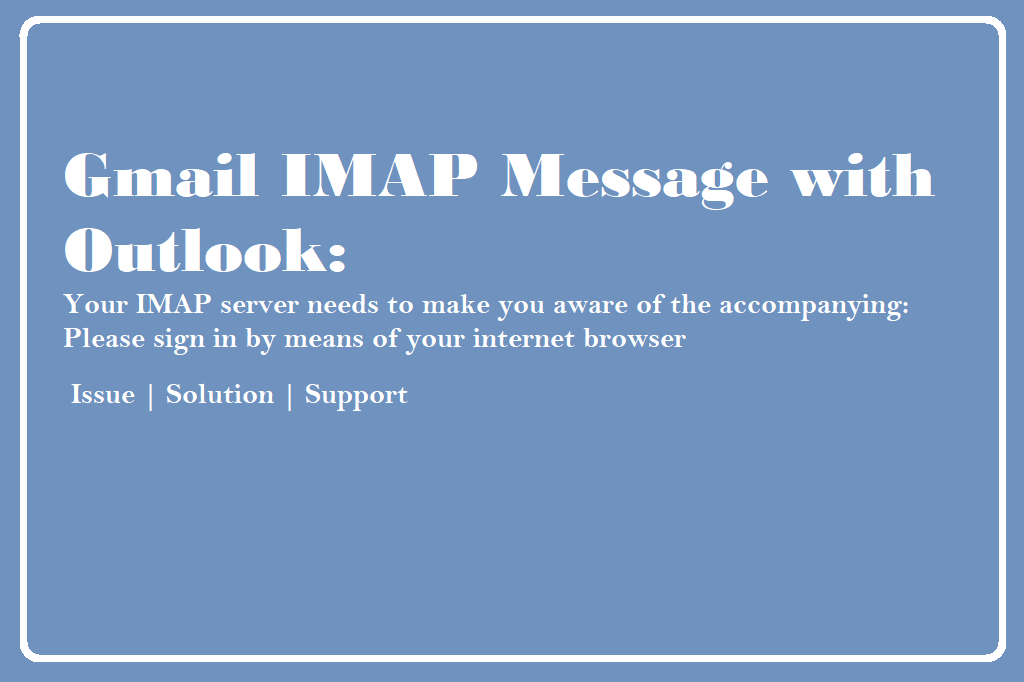 Gmail IMAP Message with Outlook: Your IMAP Server Wants To Alert You