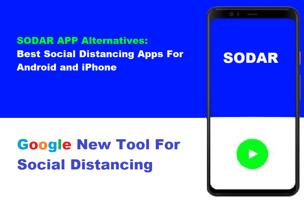 SODAR App: Google Has Launched a Social Distancing App.