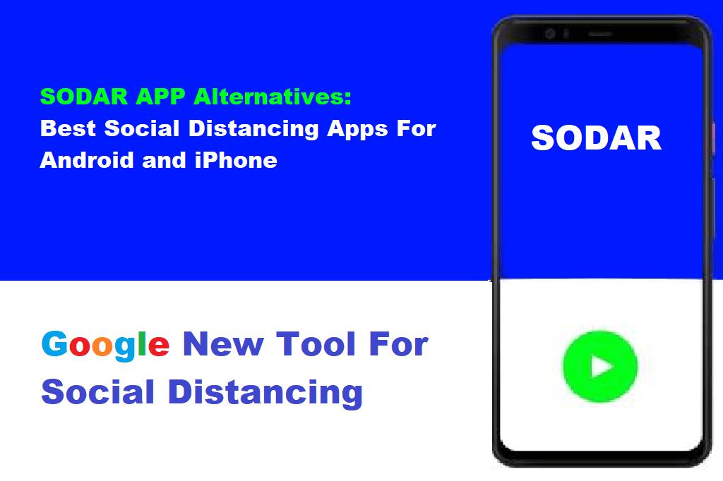 SODAR App: Google Has Launched a Social Distancing App.