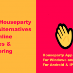 How To Use The Houseparty App – Check Best Free Alternatives