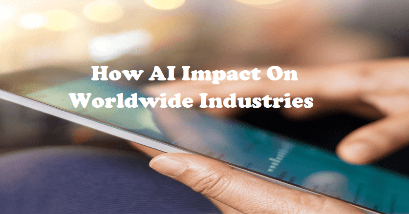How AI Impact On Worldwide Businesses