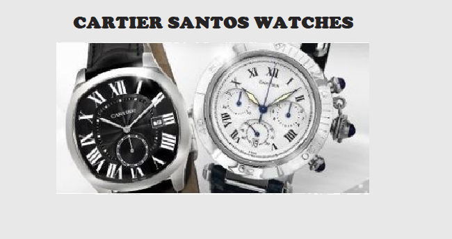 CARTIER SANTOS WATCHES
