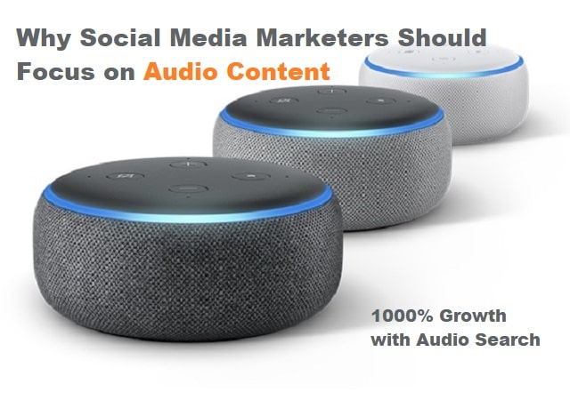 Why Social Media Marketers Should Focus on Audio Content