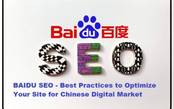 BAIDU SEO - Best Practices to Optimize Your Site for Chinese Digital Market